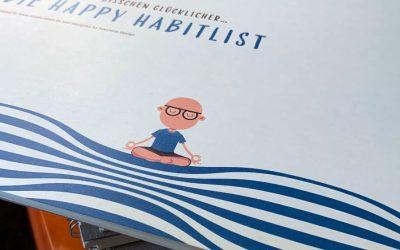 Die Happy Habitlist: Mit Achtsamkeitsimpulsen ins Glück stolpern